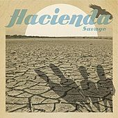 Play & Download Savage - Single by Hacienda | Napster