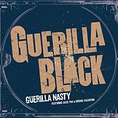Play & Download Guerilla Nasty by Guerilla Black | Napster