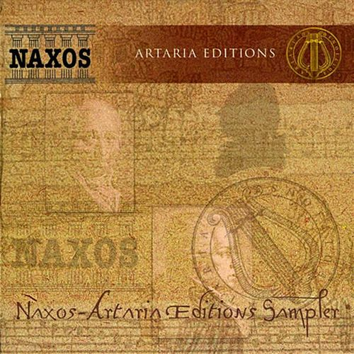 Play & Download Naxos-Artaria Editions Sampler by Various Artists | Napster