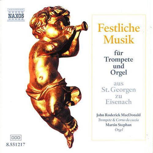 Play & Download Festliche Musik Fur Trompete Und Orgel (Festive Music for Trumpet and Organ) by John Roderick MacDonald | Napster