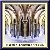 Play & Download The Art of Pan: Concert for Pan Flute & Organ by Various Artists | Napster