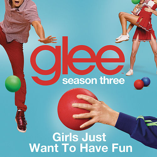 Play & Download Girls Just Want To Have Fun (Glee Cast Version) by Glee Cast | Napster