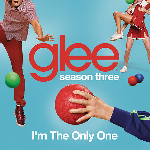 Play & Download I'm The Only One (Glee Cast Version) by Glee Cast | Napster