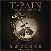 Play & Download 5 O'Clock (Latin Remix) by T-Pain | Napster