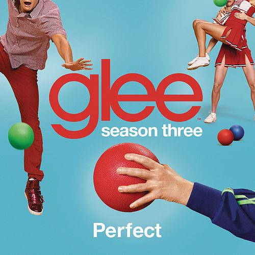Play & Download Perfect (Glee Cast Version) by Glee Cast | Napster