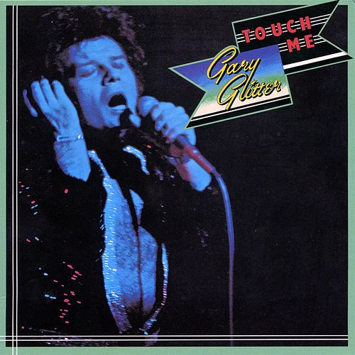 Play & Download Touch Me by Gary Glitter   Napster