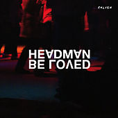 Play & Download Be Loved by Headman | Napster