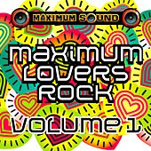 Maximum Lovers Rock, Vol. 1 von Various Artists