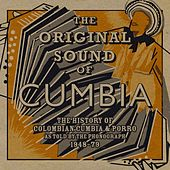 The Original Sound of Cumbia (The History of Colombian Cumbia & Porro As Told By The Phonograph 1948-79 compiled by Quantic) by Various Artists