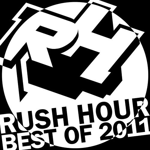 Play & Download Best Of Rush Hour - 2011 by Various Artists | Napster