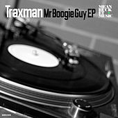 Play & Download Mr Boogie Guy EP by Traxman | Napster