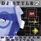 Dj Style, Vol. 2: Hardstyle Revival by Various Artists