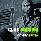 Club Session (Presented By Jochen Pash) by Various Artists