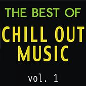 The Best of Chill Out Music, Vol. 1 by Various Artists