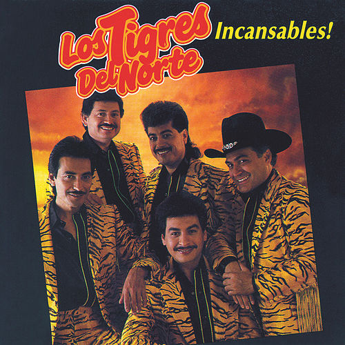 Incansables by Los Tigres del Norte