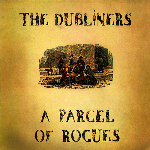 Play & Download A Parcel Of Rogues by Dubliners | Napster