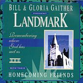 Play & Download Landmark by Bill & Gloria Gaither | Napster