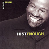 Play & Download Just Enough by Roger Smith | Napster