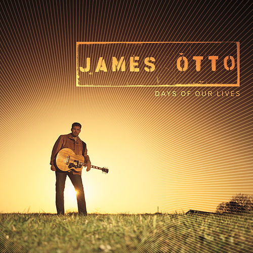 Days Of Our Lives by James Otto