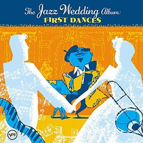 The Jazz Wedding Album: First Dances by Various Artists