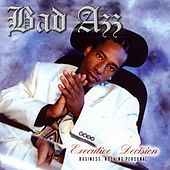 Play & Download Executive Decision by Bad Azz | Napster