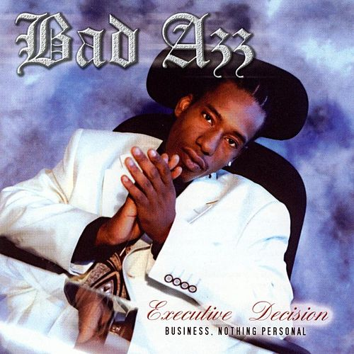 Executive Decision by Bad Azz