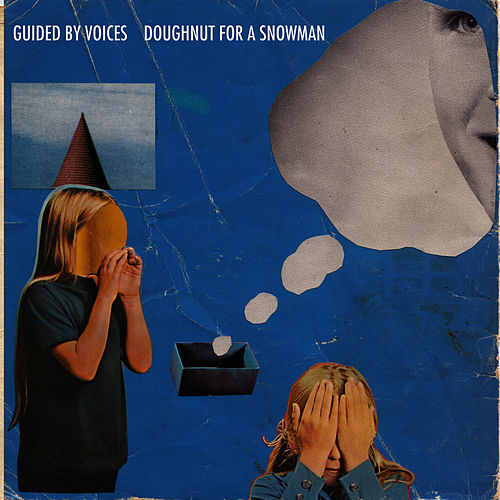 Play & Download Doughnut For A Snowman by Guided By Voices | Napster