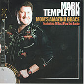 Play & Download Mom's Amazing Grace by Mark Templeton | Napster