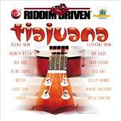 Riddim Driven: Tiajuana von Various Artists
