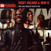 Play & Download Unplugged: The Way Church Used to Be by Ricky Dillard | Napster