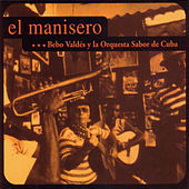 Play & Download El Manisero by Bebo Valdes | Napster