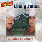 Play & Download 14 Exitos de Siempre by Luis Y Julian | Napster