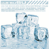 Club suSU 'On The Rocks' by Various Artists