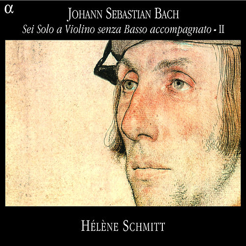 Play & Download Bach: Sei Solo a Violino senza Basso accompagnato - II by Hélène Schmitt | Napster