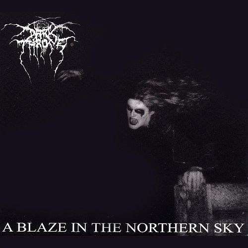 Play & Download A Blaze In The Northern Sky by Darkthrone | Napster