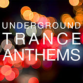Play & Download Underground Trance Anthems by Various Artists | Napster
