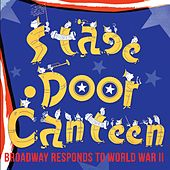 Play & Download Stage Door Canteen - Broadway Cast by Broadway Cast | Napster
