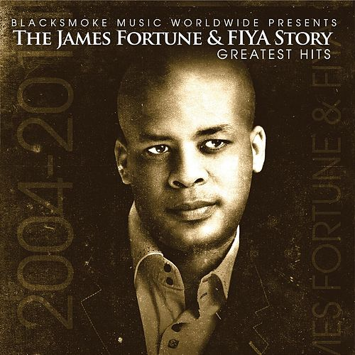 Play & Download James Fortune & FIYA Story-Greatest Hits by James Fortune & Fiya | Napster