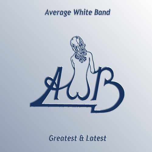 Play & Download Greatest & Latest by Average White Band | Napster