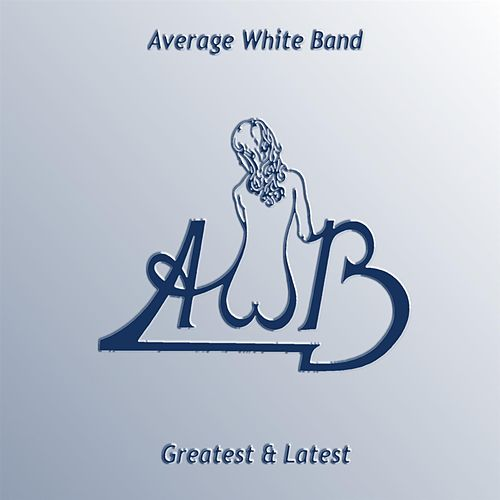 Greatest & Latest by Average White Band