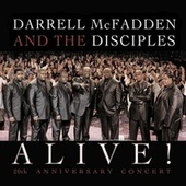 Play & Download Alive! 20th Anniversary Concert by Darrell McFadden and The Disciples | Napster