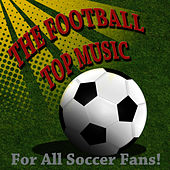 Play & Download The Football Music Top by Soccers Fans Band | Napster
