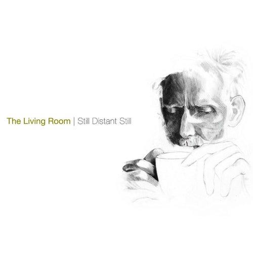 Play & Download Still Distant Still by Living Room   Napster