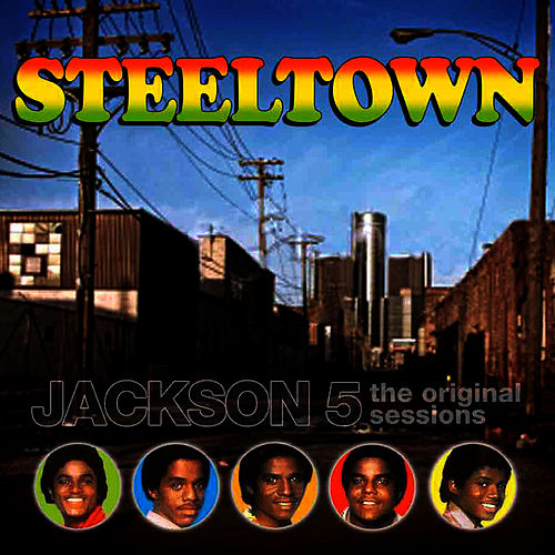 Play & Download Steeltown by The Jackson 5 | Napster
