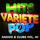 Play & Download Hits Variété Pop Vol. 40 (Top Radios & Clubs) by Hits Variété Pop | Napster