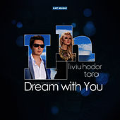 Play & Download Dream with you by Liviu Hodor | Napster