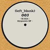 Play & Download Hypnosis EP by El Kid | Napster