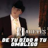 Play & Download De Tu Oído A Tu Ombligo by Los Dareyes De La Sierra | Napster