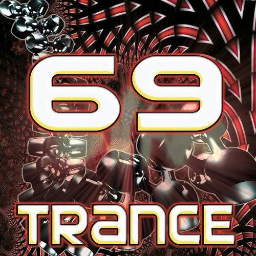 69 Trance (Best of Top Electronic Dance Music, Goa, Techno, Psytrance, Acid House, Progressive, Hard Dance, Trance Anthems) by DJ Electronica Trance