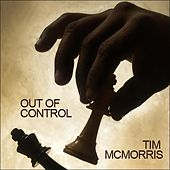 Out Of Control - Single by Tim McMorris